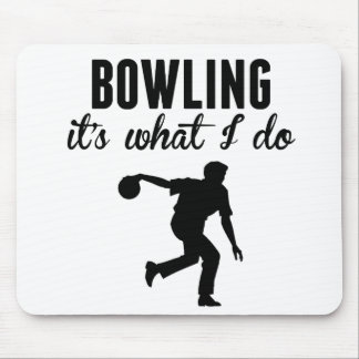 Bowling It's What I Do Mouse Pads