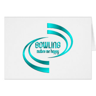 Bowling Makes Me Happy Card