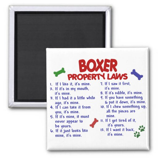 Boxer Property Laws 2 Fridge Magnet