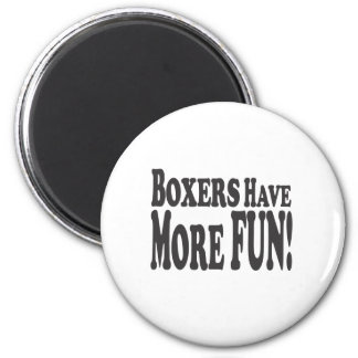 Boxers Have More Fun Refrigerator Magnet