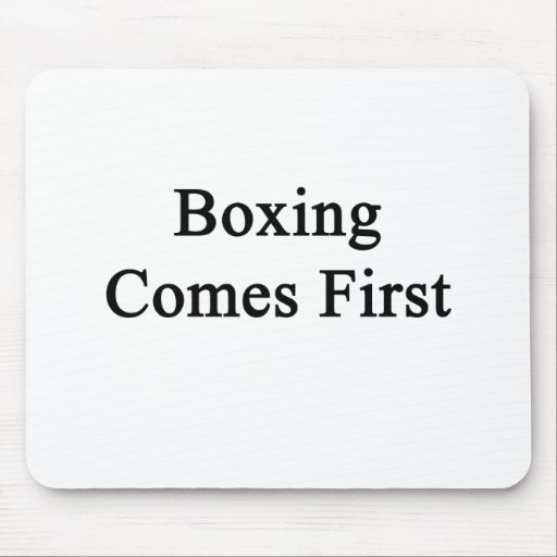 Boxing Comes First Mouse Pad
