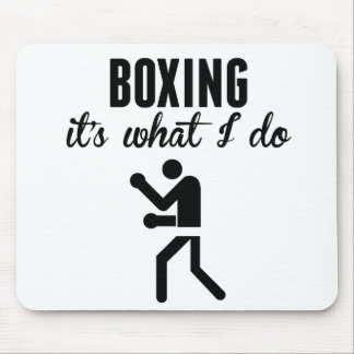 Boxing It's What I Do Mousepads