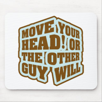 Boxing - Move your head or the other guy will Mouse Pad