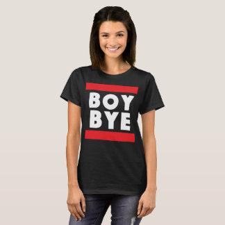 boy bye funny cute phrase sassy T-Shirt