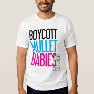 Boycott Mullet Babies (White Only) T Shirt