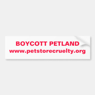 BOYCOTT PETLAND bumper Bumper Sticker