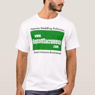 Boycott Sacramento, Oppose Meddling Politicians T-Shirt