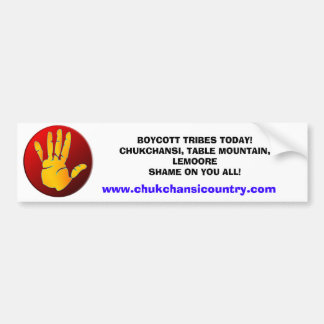 BOYCOTT TRIBES TODAY!CHUKCHANSI, ... BUMPER STICKER