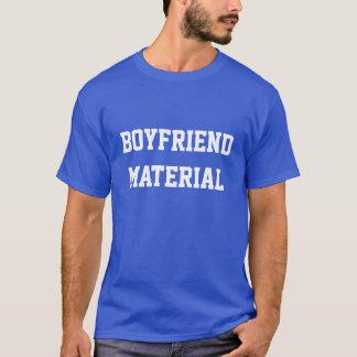 Boyfriend material T-Shirt