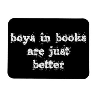 Boys in Books are Just Better Magnet