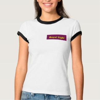 Boys! Ugh! T-Shirt