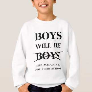 Boys will Be Boys (curse free) Sweatshirt