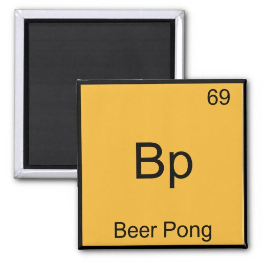 Bp - Beer Pong Funny Chemistry Element Symbol Tee Magnet