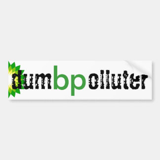 bp - dumb polluter bumper sticker