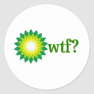 BP OIL SPILL WTF CLASSIC ROUND STICKER
