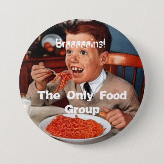 Braaaains! The Only Food Group 7.5 Cm Round Badge