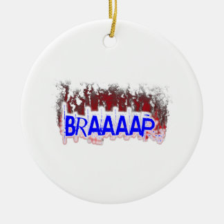 Braaaap Ceramic Ornament