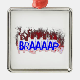 Braaaap Metal Ornament