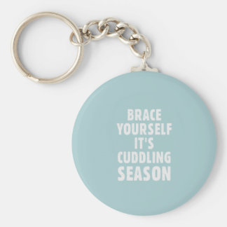 Brace yourself, it's cuddling season basic round button key ring