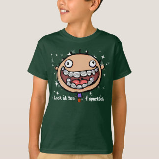 Braces. Happy. Zany. Look at me, I sparkle. T-Shirt