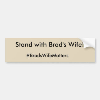 Brad's Wife Matters Bumper Sticker