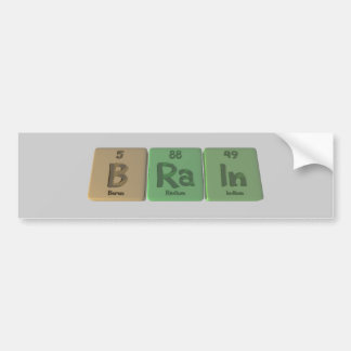 Brain as Boron Radium Indium Bumper Sticker