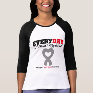 Brain Cancer Every Day I Miss My Dad T-Shirt
