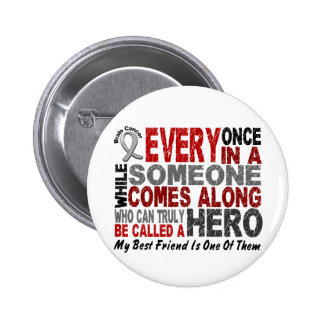 Brain Cancer HERO Best Friend 6 Cm Round Badge