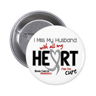 Brain Cancer I MISS MY HUSBAND 6 Cm Round Badge