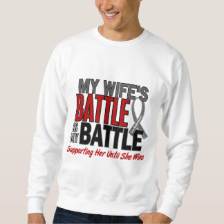 Brain Cancer MY BATTLE TOO 1 Wife Sweatshirt