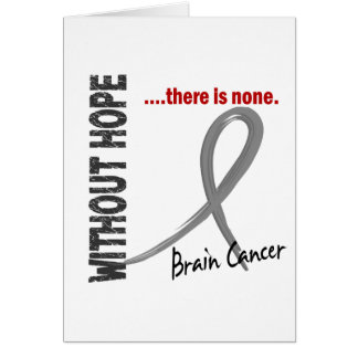 Brain Cancer Without Hope 1 Greeting Card