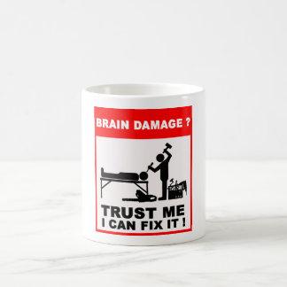Brain damage? Trust me, I can fix it! Coffee Mug