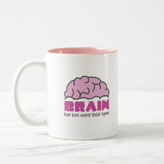 Brain has too many tabs open Two-Tone coffee mug