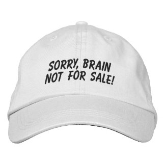 Brain not for sale! embroidered cap