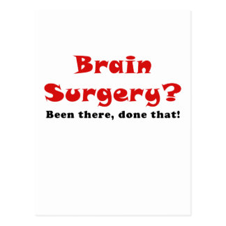 Brain Surgery Been There Done That Postcard