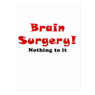 Brain Surgery Nothing to It Postcard