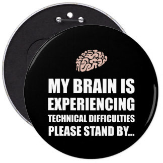 Brain Technical Difficulties White.png 6 Cm Round Badge