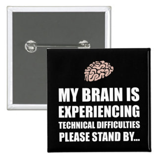 Brain Technical Difficulties White.png 15 Cm Square Badge