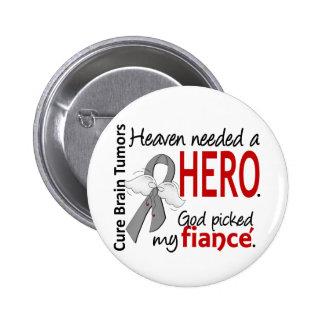 Brain Tumors Heaven Needed a Hero Fiance 2 Inch Round Button