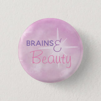 Brains and beauty 3 cm round badge