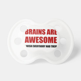 Brains Are Awesome Baby Pacifier