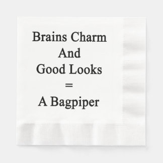 Brains Charm And Good Looks = A Bagpiper Disposable Napkins