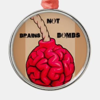 Brains Not Bombs Metal Ornament