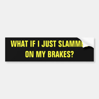 BRAKE, CHECK BUMPER STICKER