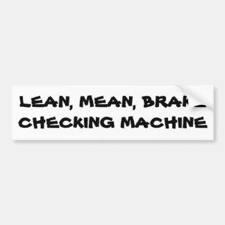 Brake Checking Machine Bumper Stickers