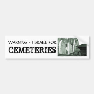 Brake for Cemeteries Bumper Sticker