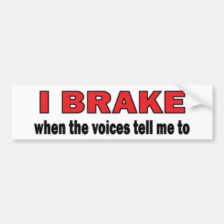 Brake (Voices) Bumper Sticker