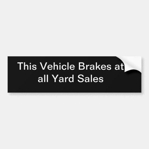 brakes for yard sales bumper sticker