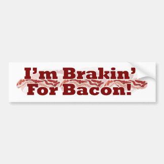 Brakin for Bacon! Bumper Sticker