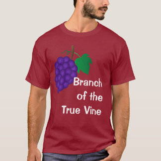 Branch of the True Vine T-Shirt